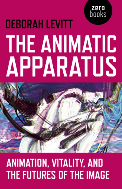 Image for Animatic Apparatus, The : Animation, Vitality, and the Futures of the Image
