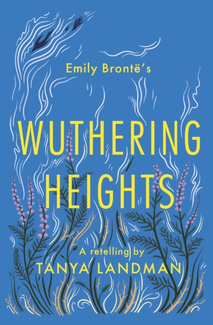 Cover for: Wuthering Heights : A Retelling