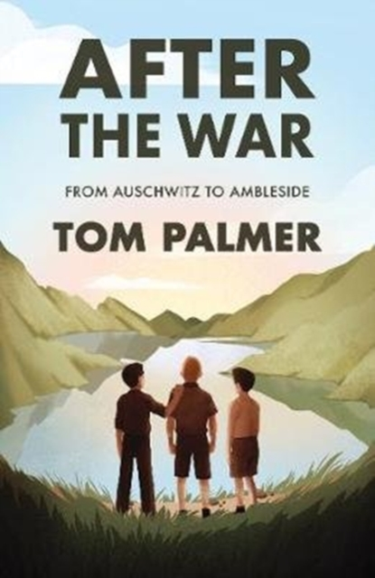 Cover for: After the War : From Auschwitz to Ambleside
