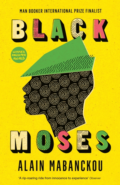 Cover for: Black Moses : Longlisted for the International Man Booker Prize 2017