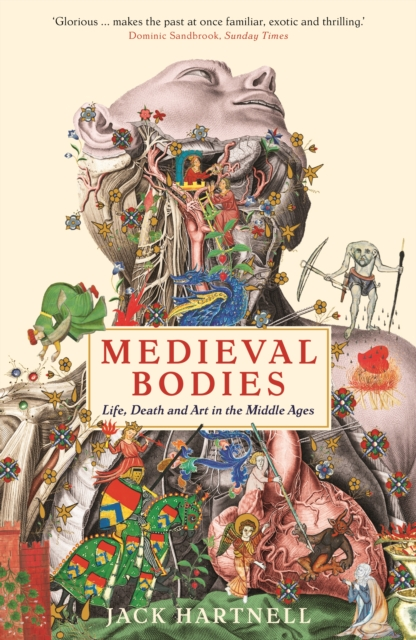 Image for Medieval Bodies : Life, Death and Art in the Middle Ages