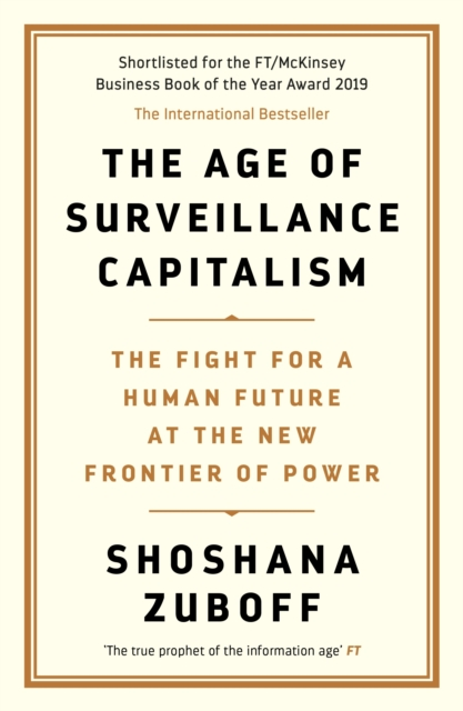 Image for The Age of Surveillance Capitalism : The Fight for a Human Future at the New Frontier of Power: Barack Obama's Books of 2019