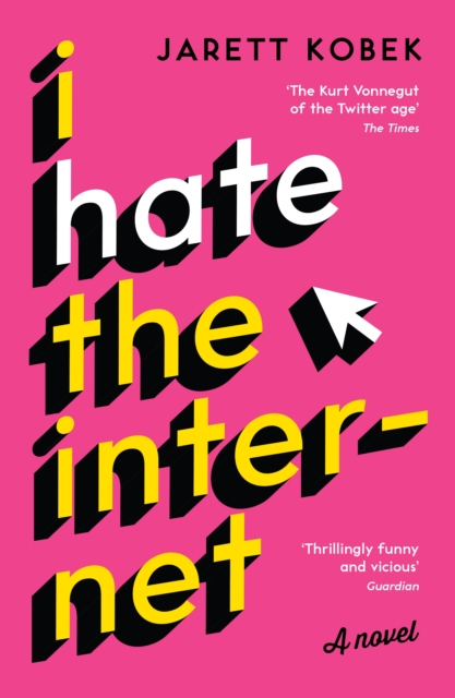 Cover for: I Hate the Internet : A novel
