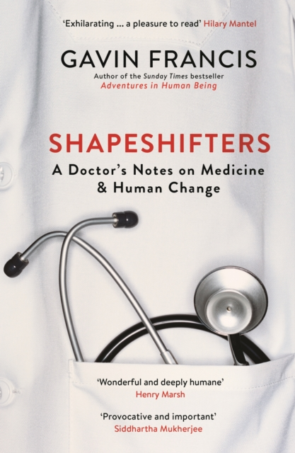 Cover for: Shapeshifters : A Doctor's Notes on Medicine & Human Change