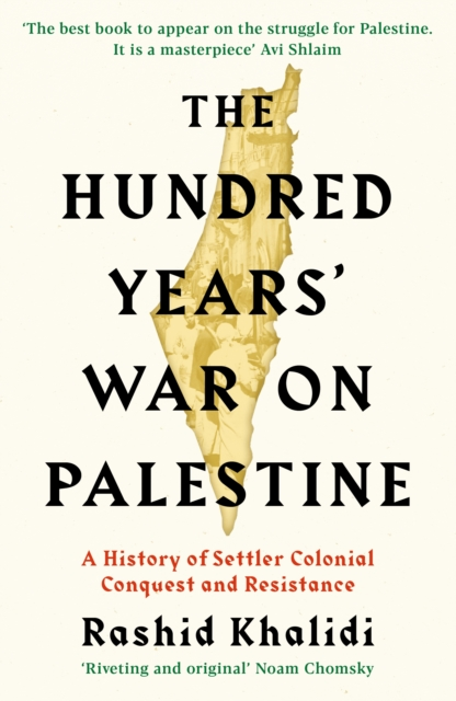 Image for The Hundred Years' War on Palestine : A History of Settler Colonial Conquest and Resistance
