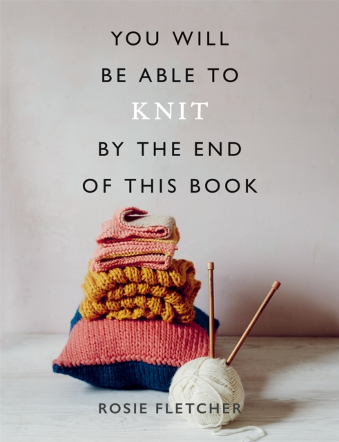 Image for You Will Be Able to Knit by the End of This Book