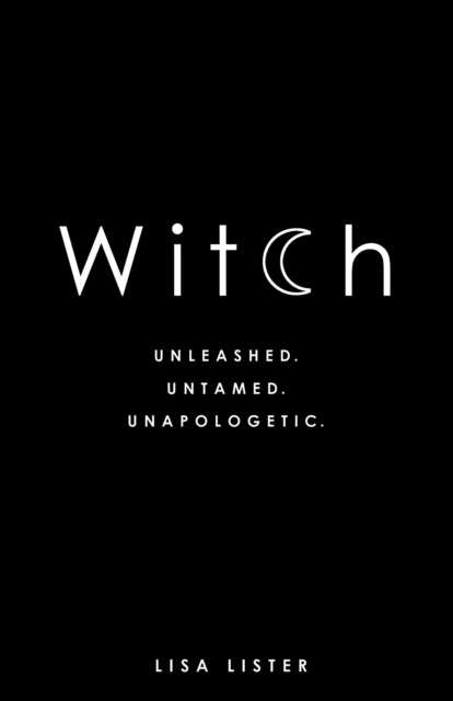 Image for Witch : Unleashed. Untamed. Unapologetic.