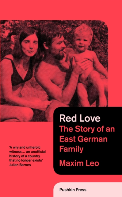 Cover for: Red Love : The Story of an East German Family