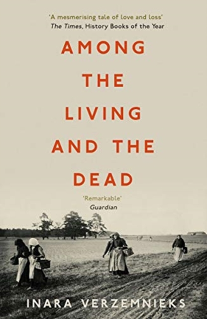 Cover for: Among the Living and the Dead : A Tale of Exile and Homecoming