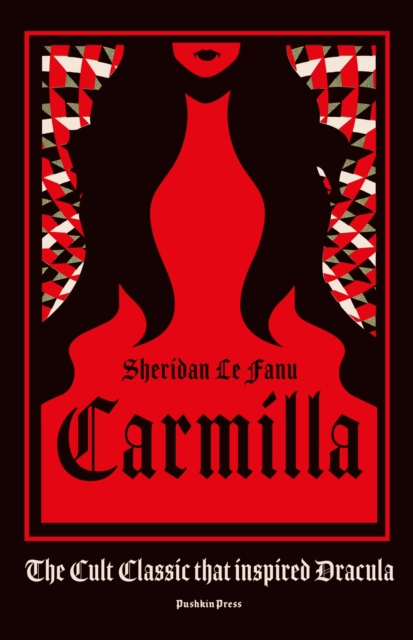 Cover for: Carmilla : The cult classic that inspired Dracula