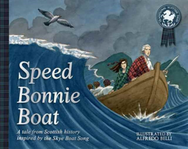 Cover for: Speed Bonnie Boat : A Tale from Scottish History Inspired by the Skye Boat Song