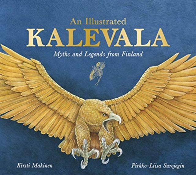 Image for An Illustrated Kalevala : Myths and Legends from Finland