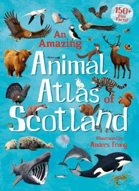 Cover for: An Amazing Animal Atlas of Scotland
