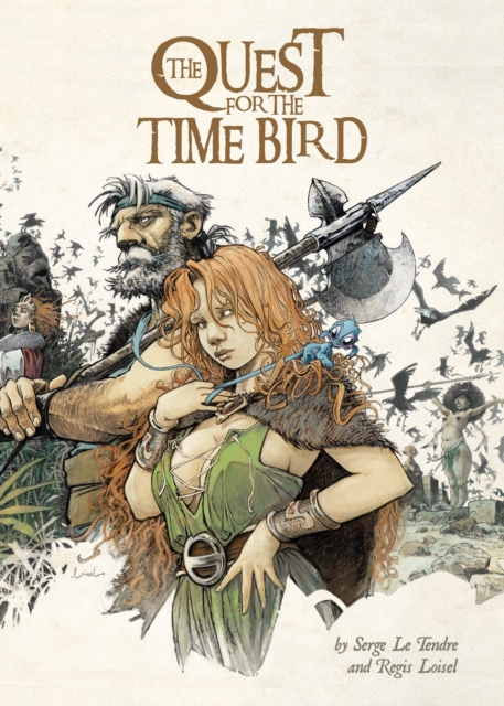 The Quest for the Time Bird (Hardcover), Le Tendre, Serge, Loisel. 9781782763628