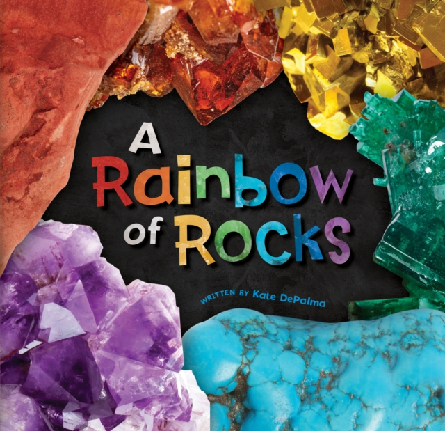 Cover for: A Rainbow of Rocks