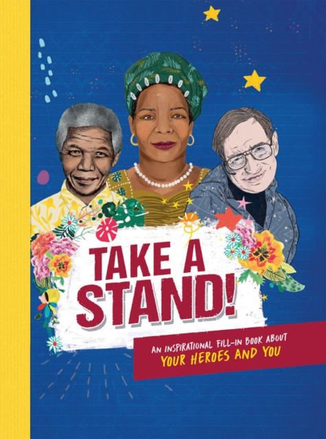 Cover for: Take A Stand : An inspirational fill-in book about your heroes and you