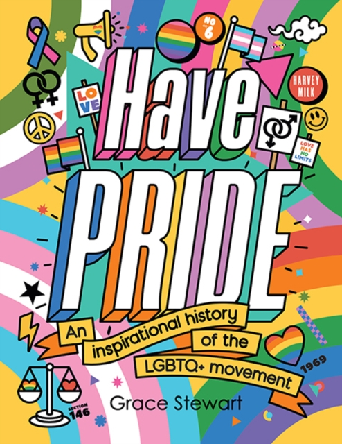 Image for Have Pride : An inspirational history of the LGBTQ+ movement