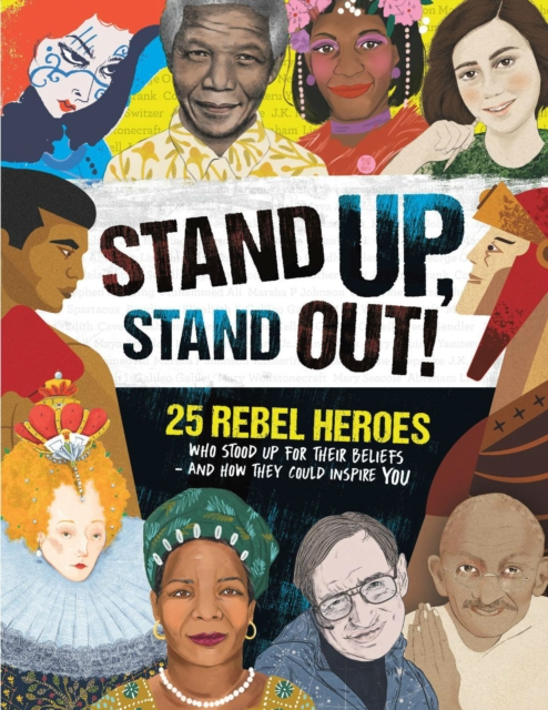Cover for: Stand Up, Stand Out! : 25 rebel heroes who stood up for what they believe