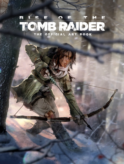 Rise of the Tomb Raider: The Official Art Book (Hardcover), MCVIT. 9781783299966