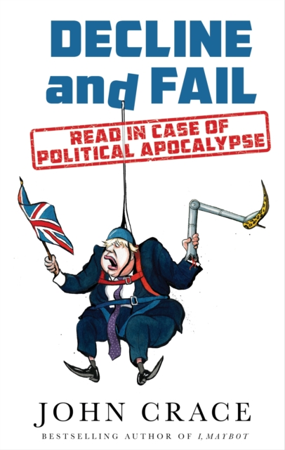 Cover for: Decline and Fail : Read in Case of Political Apocalypse