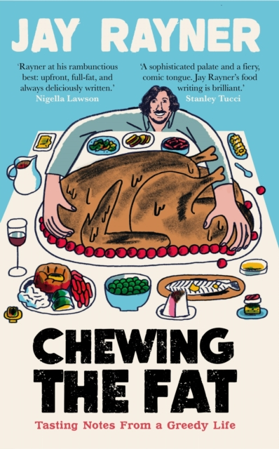 Image for Chewing the Fat : Tasting notes from a greedy life
