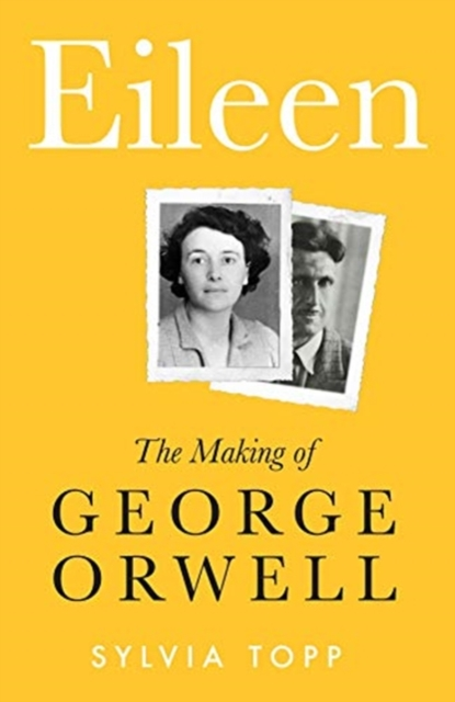 Cover for: Eileen : The Making of George Orwell