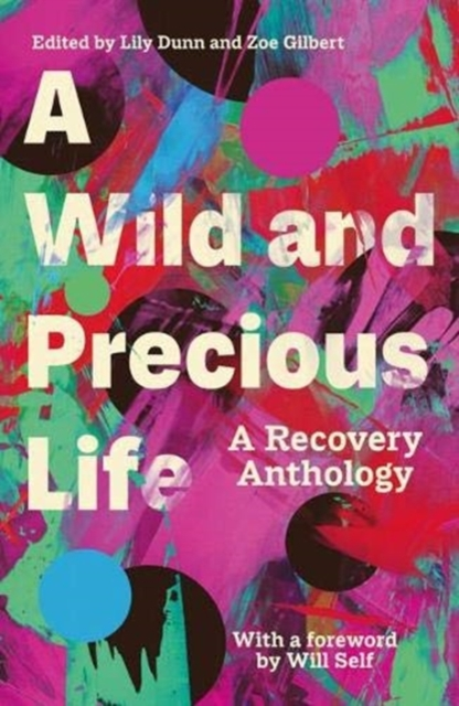 Image for A Wild and Precious Life : A Recovery Anthology