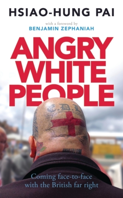 Cover for: Angry White People : Coming Face-to-Face with the British Far Right