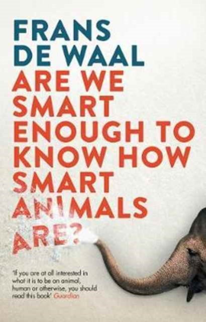 Cover for: Are We Smart Enough to Know How Smart Animals Are?