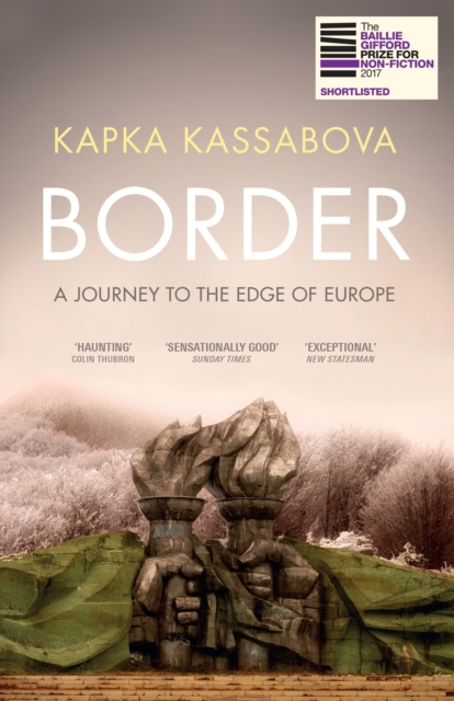 Cover for: Border : A Journey to the Edge of Europe