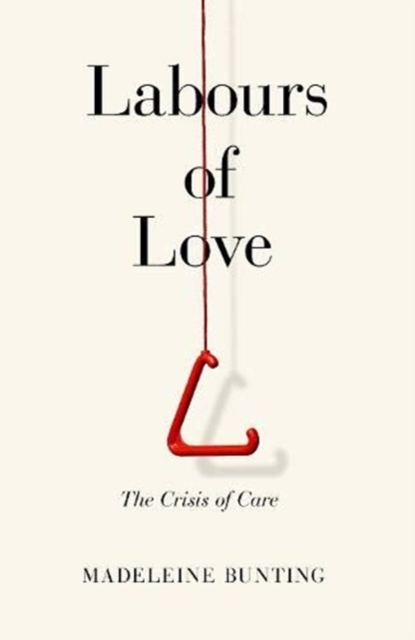 Image for Labours of Love : The Crisis of Care