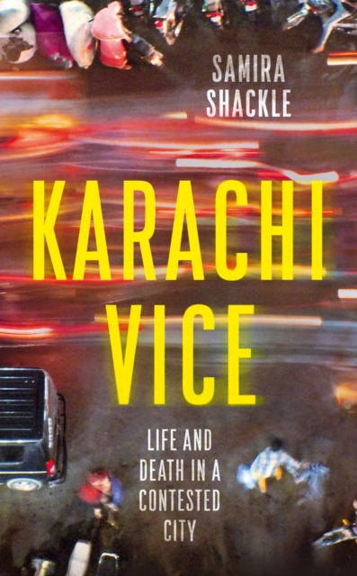 Cover for: Karachi Vice : Life and Death in a Contested City