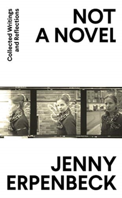 Cover for: Not a Novel : Collected Writings and Reflections