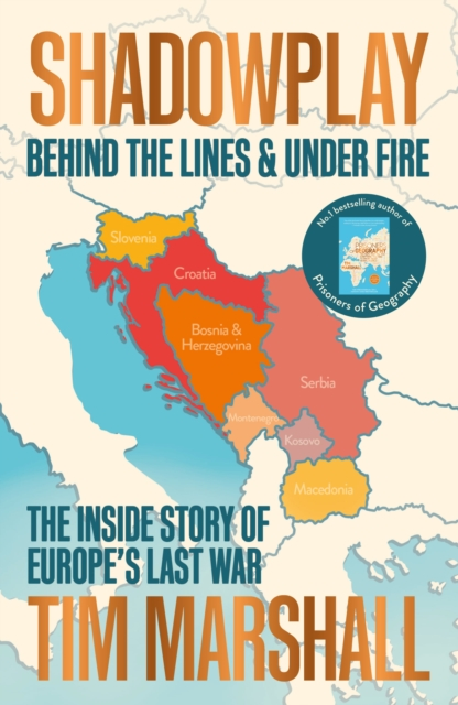 Cover for: Shadowplay: Behind the Lines and Under Fire : The Inside Story of Europe's Last War