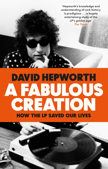 Cover for: A Fabulous Creation : How the LP Saved Our Lives