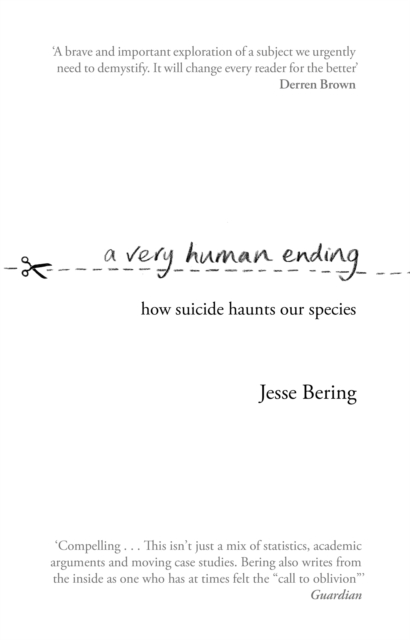 Image for A Very Human Ending : How suicide haunts our species