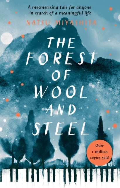 Cover for: The Forest of Wool and Steel : Winner of the Japan Booksellers' Award