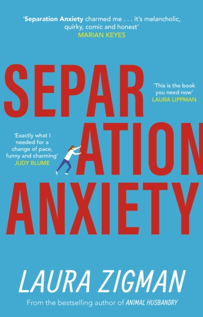 Cover for: Separation Anxiety : An uplifting novel about life in all its messy glory