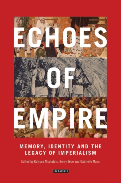 Cover for: Echoes of Empire : Memory, Identity and Colonial Legacies