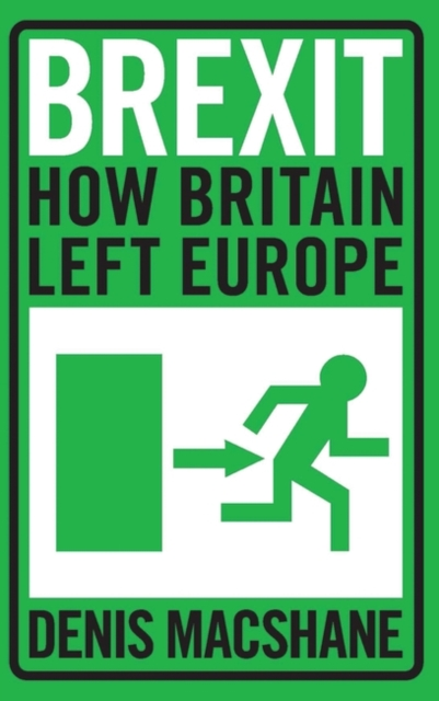 Cover for: Brexit : How Britain Left Europe