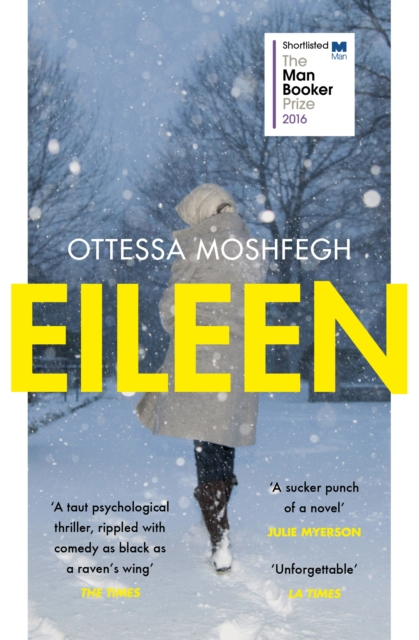 Cover for: Eileen : Shortlisted for the Man Booker Prize 2016