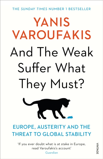 Image for And the Weak Suffer What They Must? : Europe, Austerity and the Threat to Global Stability