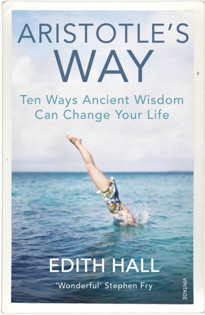 Cover for: Aristotle's Way : Ten Ways Ancient Wisdom Can Change Your Life