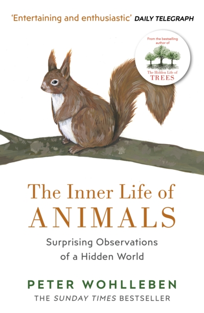Cover for: The Inner Life of Animals : Surprising Observations of a Hidden World