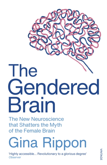 Cover for: The Gendered Brain : The new neuroscience that shatters the myth of the female brain