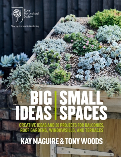 Rhs Big Ideas Small Spaces, Maguire, Kay, Woods, Tony, 9781784720780