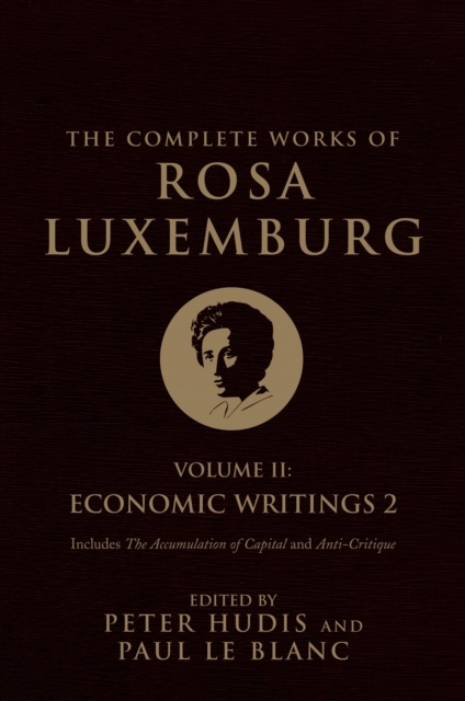 Cover for: The Complete Works of Rosa Luxemburg: Economic Writings : Vol. II