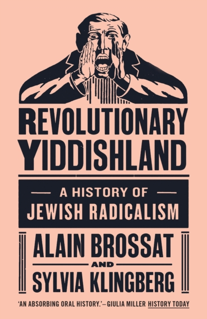 Cover for: Revolutionary Yiddishland : A History of Jewish Radicalism