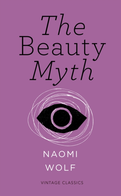 Cover for: The Beauty Myth (Vintage Feminism Short Edition)