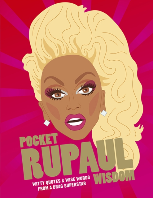 Cover for: Pocket RuPaul Wisdom : Witty quotes and wise words from a drag superstar
